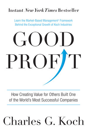 Good Profit by Charles G. Koch
