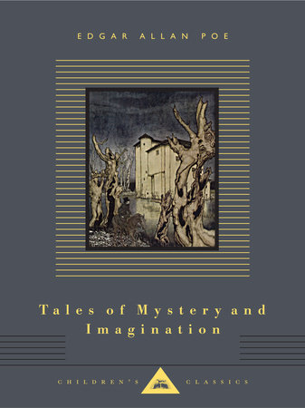 Tales of Mystery and Imagination by Edgar Allan Poe; Illustrated by Arthur Rackham
