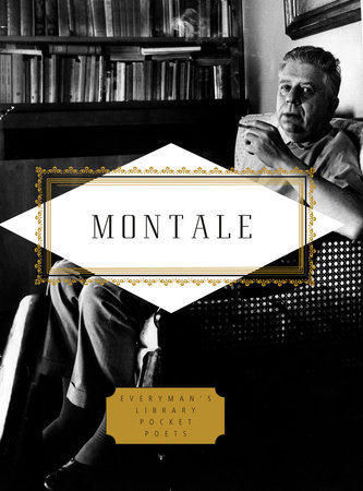 Montale: Poems by Eugenio Montale; Edited by Jonathan Galassi