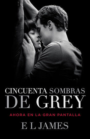 Cincuenta Sombras de Grey (Movie Tie-in Edition)
