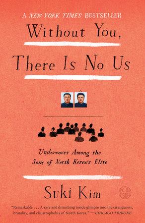 Without You, There Is No Us by Suki Kim | PenguinRandomHouse com: Books