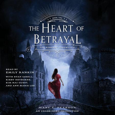 The Heart of Betrayal by Mary E. Pearson