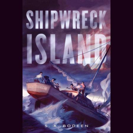 Shipwreck Island by S. A. Bodeen