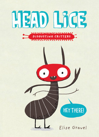 Head Lice by Elise Gravel