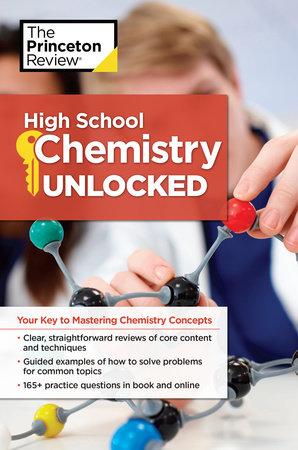 High School Chemistry Unlocked by The Princeton Review    PenguinRandomHouse com: Books