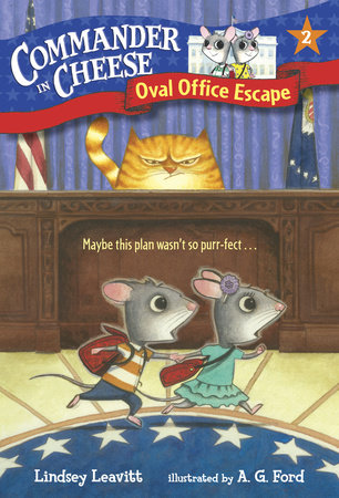 Commander in Cheese #2: Oval Office Escape by Lindsey Leavitt
