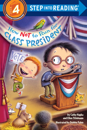 How Not to Run for Class President by Catherine A. Hapka and Ellen Vandenberg