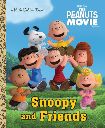 Snoopy and Friends (The Peanuts Movie) by Golden Books