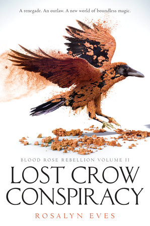 Lost Crow Conspiracy (Blood Rose Rebellion, Book 2) by Rosalyn Eves
