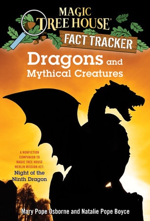 Dragons and Mythical Creatures by Mary Pope Osborne and Natalie Pope Boyce