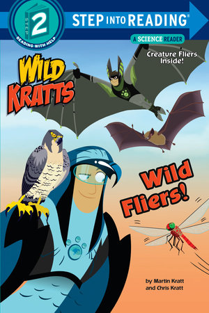 Wild Fliers! (Wild Kratts) by Chris Kratt and Martin Kratt