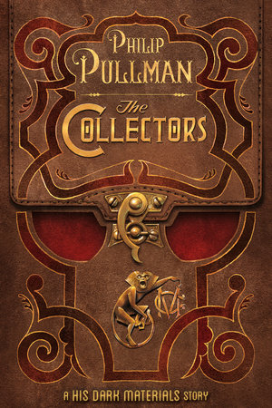 His Dark Materials: The Collectors by Philip Pullman