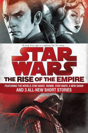 The Rise of the Empire: Star Wars by James Luceno,John Jackson Miller