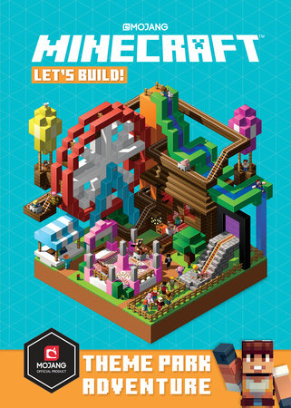 Minecraft: Let's Build! Theme Park Adventure by Mojang Ab and The Official Minecraft Team