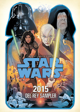 Star Wars 2015 Sampler by John Jackson Miller, James Luceno, Kevin Hearne, Paul S. Kemp and Christie Golden