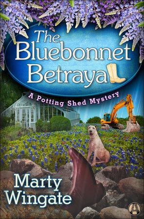 The Bluebonnet Betrayal by Marty Wingate