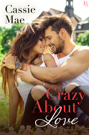 Crazy About Love by Cassie Mae