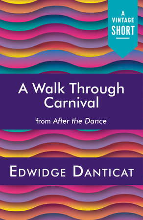 A Walk Through Carnival by Edwidge Danticat
