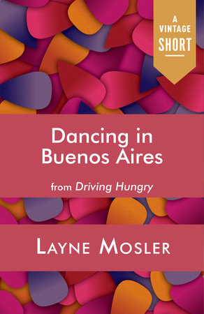 Dancing in Buenos Aires by Layne Mosler