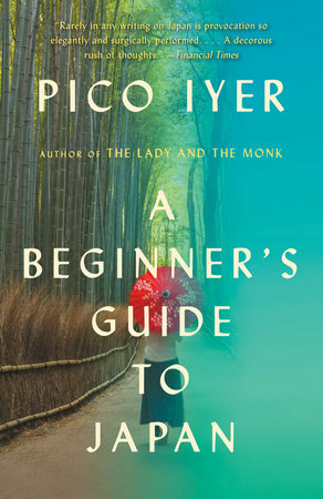 A Beginner's Guide to Japan by Pico Iyer