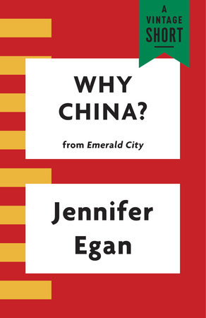 Why China? by Jennifer Egan
