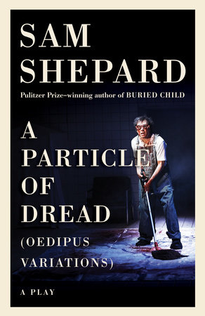 A Particle of Dread by Sam Shepard