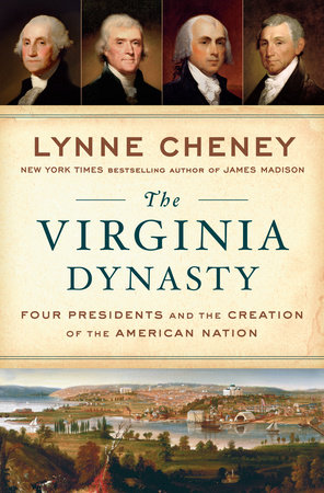 The Virginia Dynasty by Lynne Cheney