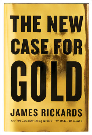 The New Case for Gold by James Rickards