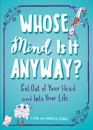 Whose Mind Is It Anyway? by Lisa Esile and Franco Esile