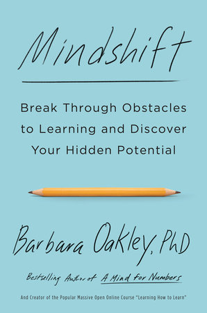 Mindshift by Barbara Oakley, PhD