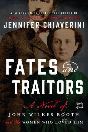 Fates and Traitors by Jennifer Chiaverini