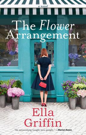 The Flower Arrangement by Ella Griffin