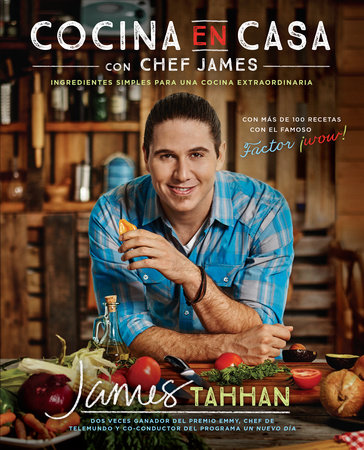 Cocina en casa con chef James by Chef James Tahhan