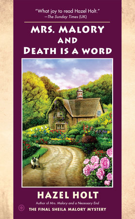 Mrs. Malory and Death Is a Word by Hazel Holt