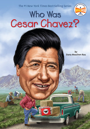 Who Was Cesar Chavez? by Dana Meachen Rau and Who HQ