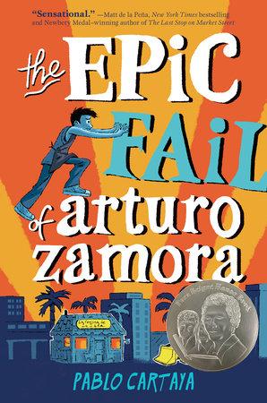 The Epic Fail of Arturo Zamora by Pablo Cartaya