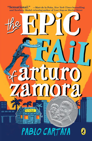 The Epic Fail of Arturo Zamora by Pablo Cartaya