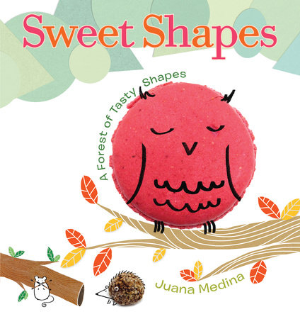 Sweet Shapes by Juana Medina Rosas