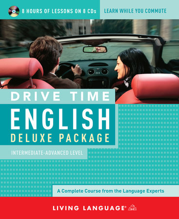 Drive Time English: Intermediate-Advanced Level by Living Language