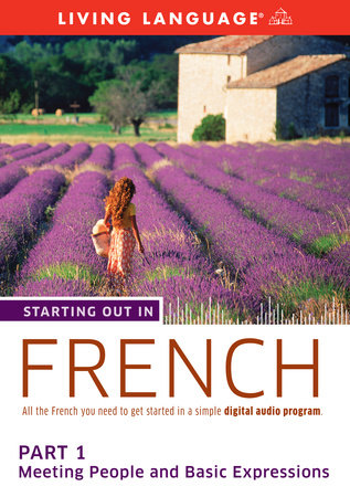 Starting Out in French: Part 1--Meeting People and Basic Expressions by Living Language