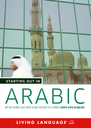 Starting Out in Arabic by Living Language