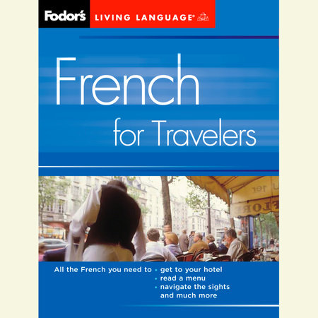 French for Travelers, 2nd Edition by Living Language