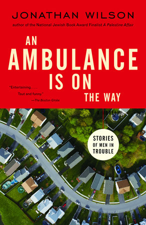 An Ambulance Is on the Way by Jonathan Wilson