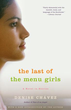 The Last of the Menu Girls by Denise Chávez