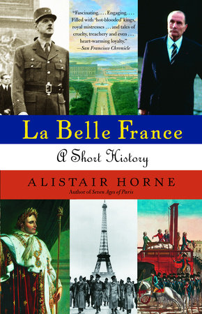 La Belle France by Alistair Horne