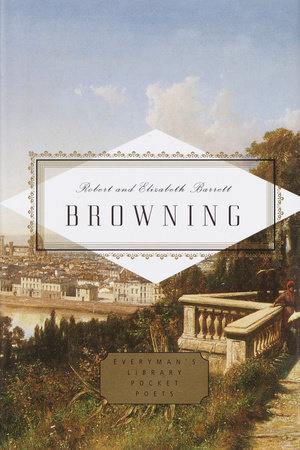 Browning: Poems by Robert Browning and Elizabeth Barrett Browning