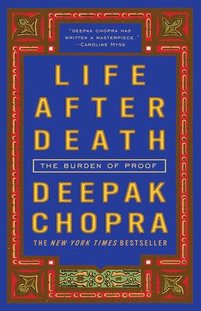 Life After Death by Deepak Chopra, M.D.