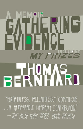 Gathering Evidence & My Prizes by Thomas Bernhard