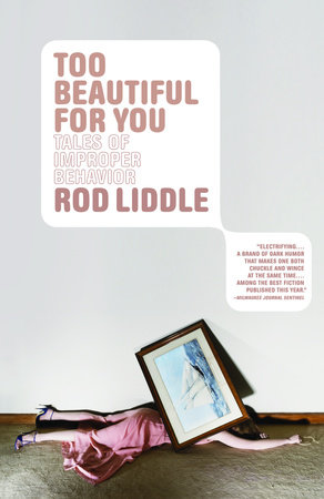 Too Beautiful for You by Rod Liddle
