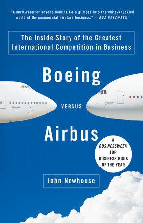 Boeing versus Airbus by John Newhouse